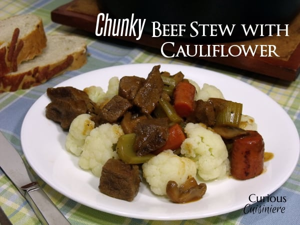Chunky Beef Stew with Cauliflower - Curious Cuisineire