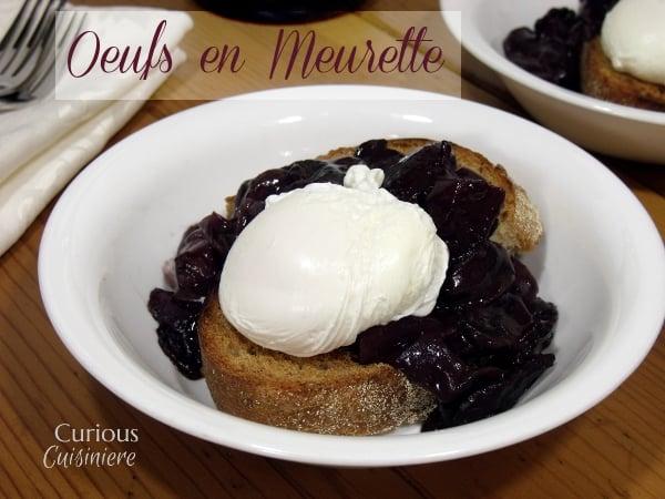 Oeufs en Meurette from Curious Cuisiniere