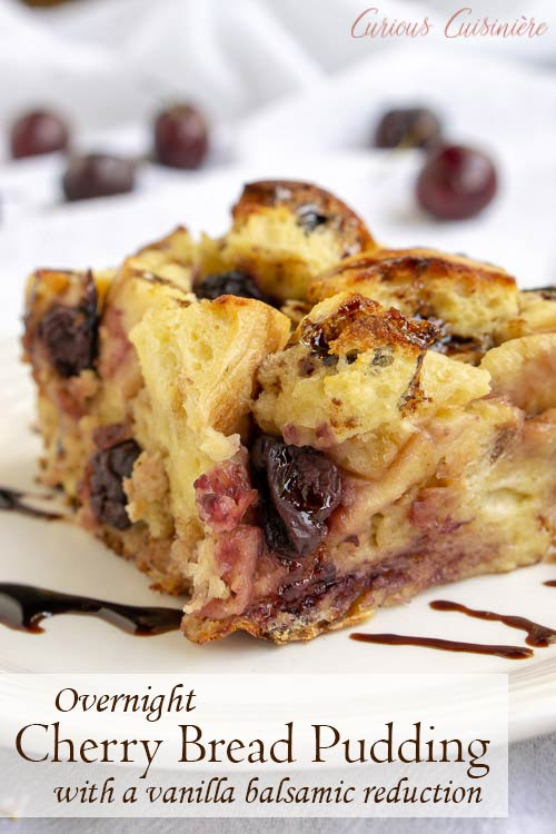 A balsamic glaze gives this cherry bread pudding an unexpected burst of bright flavor. This recipe is the perfect way to use stale bread and makes a wonderful breakfast or dessert! #cherries #breadpudding | www.CuriousCuisiniere.com