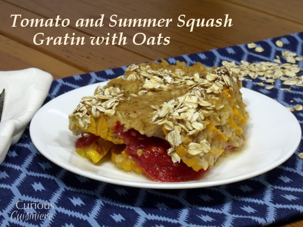 All About Oats - Tomato and Summer Squash Gratin with Oats from Curious Cuisiniere