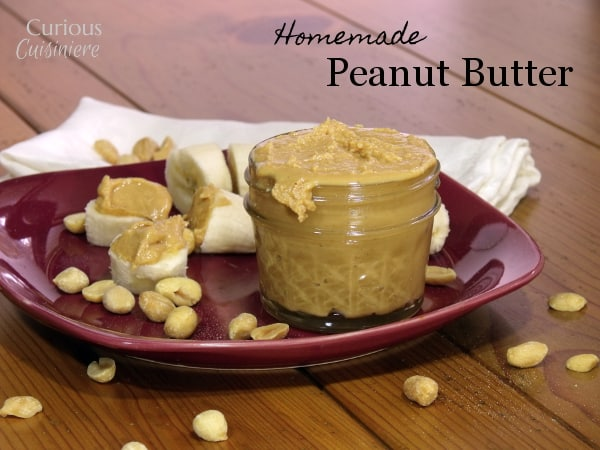 Homemade Peanut Butter with Curious Cuisiniere
