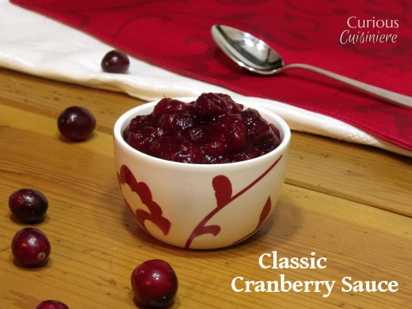 Chunky, sweet and tart cranberry sauce is easy to make from scratch. Give this homemade cranberry sauce a try for your Thanksgiving dinner! | www.curiouscuisiniere.com