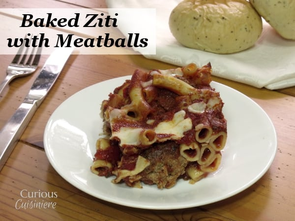 This no boil Baked Ziti with Meatballs is the perfect make-ahead meal for when you are short on time. -- Curious Cuisiniere
