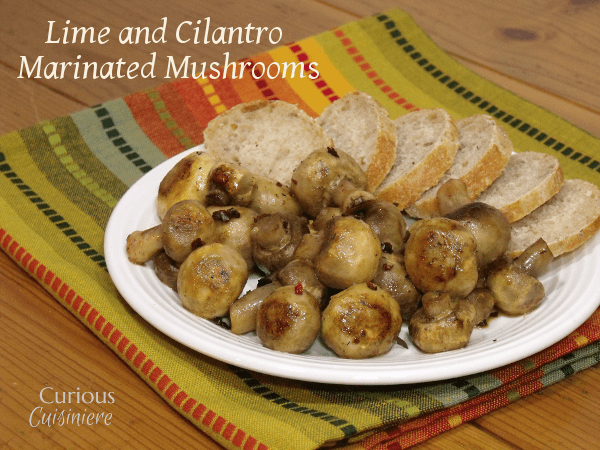 Lime and Cilantro Marinated Mushrooms from Curious Cuisiniere