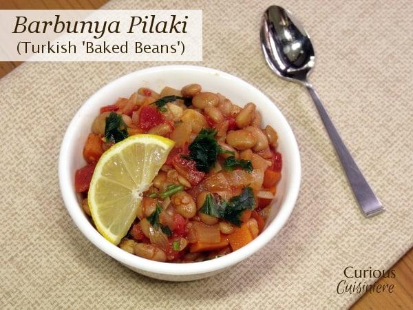 Barbunya Pilaki (Turkish 'Baked Beans') | Curious Cuisiniere