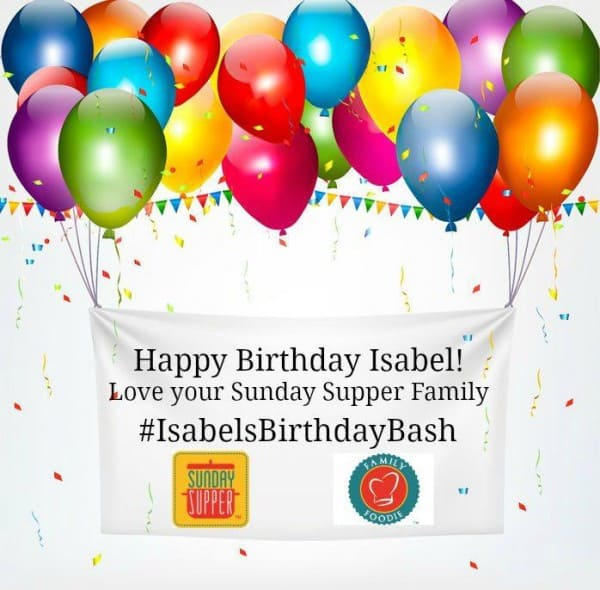 Happy Birthday Isabel #SundaySupper #IsabelsBirthdayBash