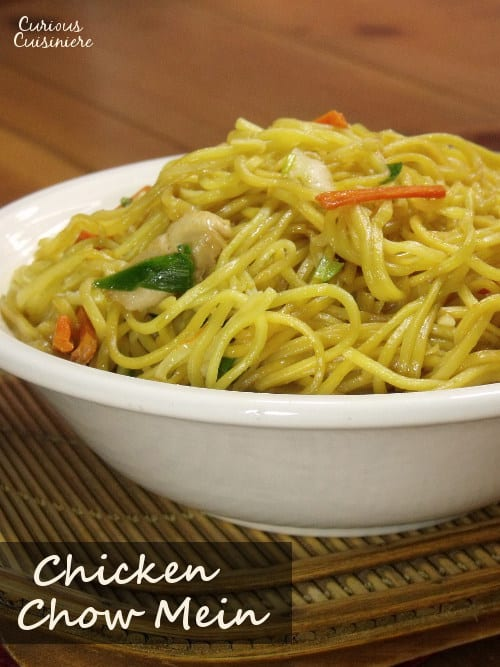 This recipe for Chicken Chow Mein, or Chinese stir-fried noodles, is an easy dish to make at home. And it tastes better that takeout! | www.curiouscuisiniere.com