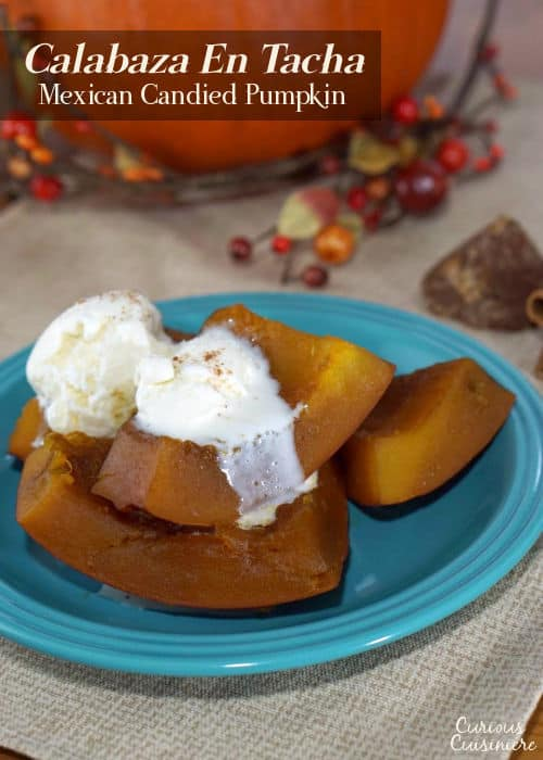 Similar to the American candied yams, Calabaza En Tacha or Candied Pumpkin is a wonderfully warming fall treat. | www.curiouscuisiniere.com