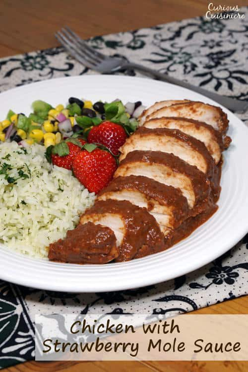 Light and bright strawberries take on a savory depth in this recipe for Chicken with Strawberry Mole Sauce. If you love mole and strawberries, you need to try this unique twist on the classic Mexican mole. | www.CuriousCuisiniere.com
