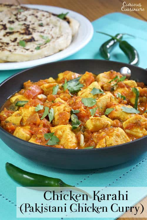 Chicken Karahi (Pakistani Chicken Curry) • Curious Cuisiniere