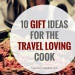 10 Unique Gifts For The Travel Loving Cook