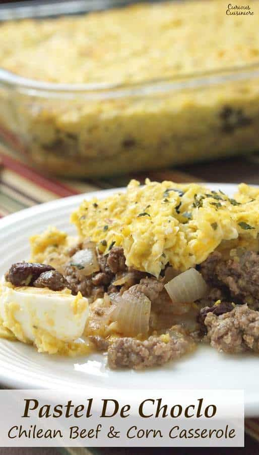 Pastel de Choclo is a beef and corn casserole that brings classic Chilean flavors together with sweetcorn and hearty beef for one satisfying dinner recipe.  | www.CuriousCuisiniere.com