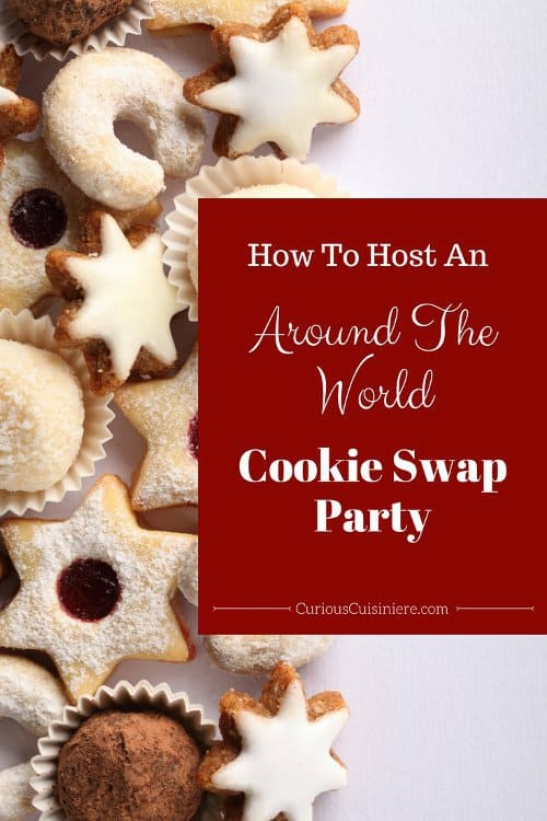 Bring together friends and fun, international cookie recipes this Holiday season with our 10 easy steps to host an around the world themed cookie swap party! | www.CuriousCuisiniere.com