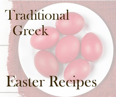 Traditional Greek Easter Recipes