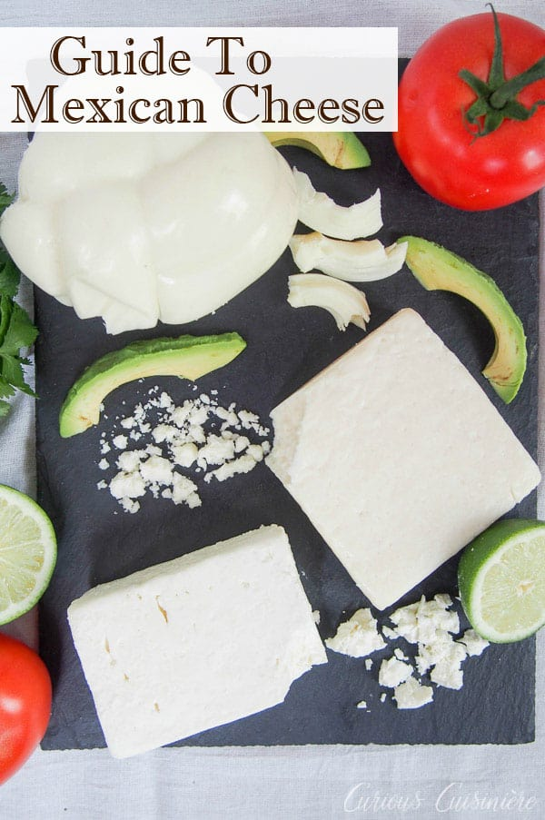 From queso fresco to queso oaxaca, cotija to requeson and more, this guide to Mexican cheese gives you an overview of some of the most common types of cheese in Mexican cuisine and how to use them. | www.CuriousCuisiniere.com #cheese #mexicanfood #quesofresco #cotija