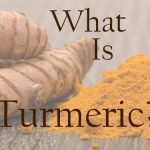 What Is Turmeric And How To Use It