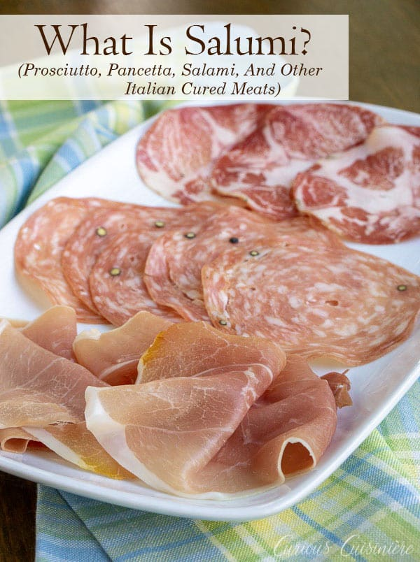 Salumi is a category of Italian cured meats including Prosciutto, Pancetta, and Salami. These meats are great in sandwiches, as an appetizer, and so much more. #Italian #antipasti #salami  | www.CuriousCuisiniere.com