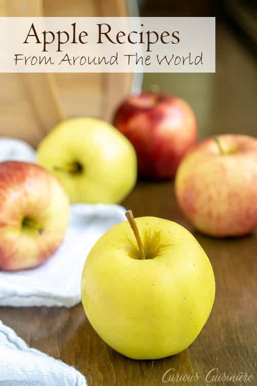 Apples are used in many different ways around the world. If you're looking for a unique recipe to make with apples, why not try a cultural recipe for an apple dessert or a savory apple recipe?| www.CuriousCuisiniere.com