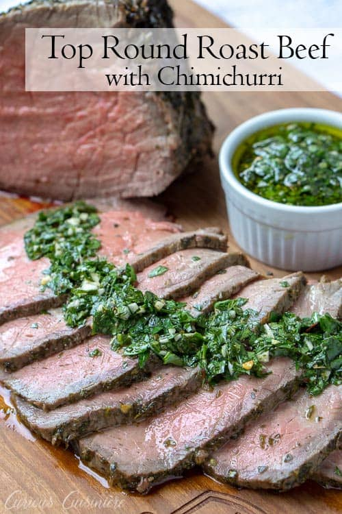 The classic Argentinian flavor combo of beef with herby and tangy chimichurri takes center stage in this Top Round Roast Beef with Chimichurri recipe. Wow your guests with this economical, incredibly flavorful, and  out-of-the-ordinary beef roast.  | www.CuriousCuisiniere.com